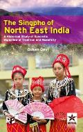 Singpho of North East India: A Historical Study of Syncretic Worldview of Tradition and Modernity