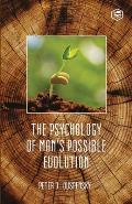 The Psychology Of Mans Possible Evolution
