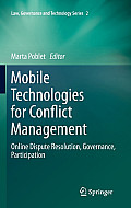 Mobile Technologies for Conflict Management: Online Dispute Resolution, Governance, Participation