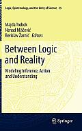 Between Logic and Reality: Modeling Inference, Action and Understanding