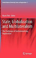 State, Globalization and Multilateralism: The Challenges of Institutionalizing Regionalism
