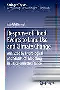 Response of Flood Events to Land Use and Climate Change: Analyzed by Hydrological and Statistical Modeling in Barcelonnette, France
