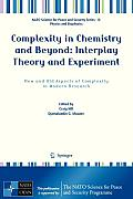 Complexity in Chemistry and Beyond: Interplay Theory and Experiment: New and Old Aspects of Complexity in Modern Research