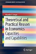 Theoretical and Practical Reason in Economics: Capacities and Capabilities