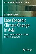 Late Cenozoic Climate Change in Asia: Loess, Monsoon and Monsoon-Arid Environment Evolution