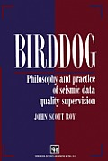 Birddog: Philosophy and Practice of Seismic Data Quality Supervision