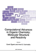 Computational Advances in Organic Chemistry: Molecular Structure and Reactivity