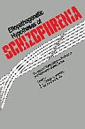 Etiopathogenetic Hypotheses of Schizophrenia: The Impact of Epidemiological, Biochemical and Neuromorphological Studies