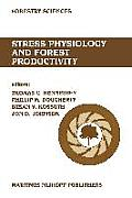 Stress Physiology and Forest Productivity: Proceedings of the Physiology Working Group Technical Session. Society of American Foresters National Conve