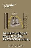 Drilling Mud and Cement Slurry Rheology Manual: Publication de la Chambre Syndicale de la Recherche Et de la Production Du P?trole Et Du Gaz Naturel