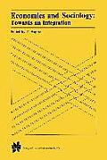 Economics and Sociology: Towards an Integration