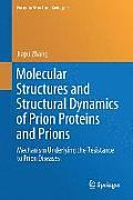 Molecular Structures and Structural Dynamics of Prion Proteins and Prions: Mechanism Underlying the Resistance to Prion Diseases