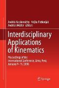 Interdisciplinary Applications of Kinematics: Proceedings of the International Conference, Lima, Per?, January 9-11, 2008