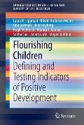 Flourishing Children: Defining and Testing Indicators of Positive Development