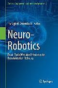 Neuro-Robotics: From Brain Machine Interfaces to Rehabilitation Robotics