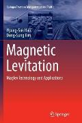 Magnetic Levitation: Maglev Technology and Applications
