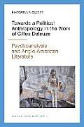 Towards a Political Anthropology in the Work of Gilles Deleuze: Psychoanalysis and Anglo-American Literature