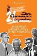 21 l?deres afroamericanos inspiradores: Las vidas de grandes triunfadores del siglo XX: Martin Luther King Jr., Malcolm X, Bob Marley y otras personal