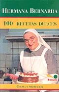 Hermana Bernarda 100 Recetas Dulces: Cocina y Meditacion