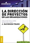 La Direccion de Proyectos En Las Organizaciones