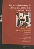 Las Privatizaciones y La Desnacionalizacion de America Latina