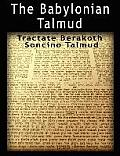 The Babylonian Talmud: Tractate Berakoth, Soncino