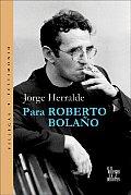 Para Roberto Bolano (Coleccion Dorada)