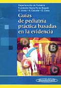 Guias de Pediatria Practica Basadas En La Evidencia