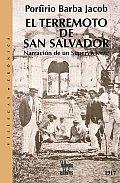 El Terremoto de San Salvador: Narracion de Un Superviviente 1917 (Villegas Cronica)
