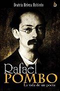 Rafael Pombo: La Vida de Un Poeta