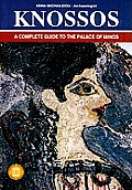 Knossos A Complete Guide to the Palace of Minos