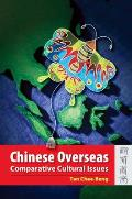 Chinese Overseas: Comparative Cultural Issues