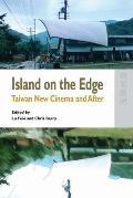 Island on the Edge Taiwan New Cinema & After