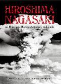 Hiroshima & Nagasaki An Illustrated History Anthology & Guide