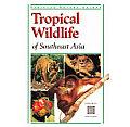 Tropical Wildlife Of Malaysia & Southeas