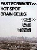 Fast Forward >> Hot Spot - Brain Cells
