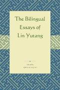 The Bilingual Essays of Lin Yutang