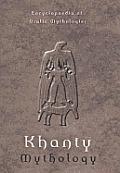 Encyclopaedia of Uralic Mythologies #2: Khanty Mythology: Encyclopaedia of Uralic Mythologies 2