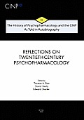 Reflections on Twentieth Century Psychopharmacology Volume 4 of the Series the History of Psychopharmacology & the CINP as Told in Autobiography