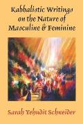 Kabbalistic Writings on the Nature of Masculine & Feminine