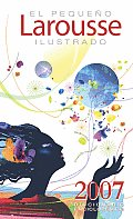 El Pequeno Larousse Ilustrado 2007 Revised