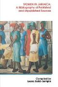 Women in Jamaica: A Bibliography of Published and Unpublished Sources