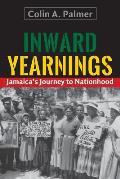 Inward Yearnings: Jamaica's Journey to Nationhood