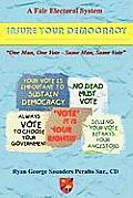 A Fair Electoral System: Insure Your Democracy