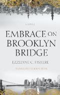 Embrace on Brooklyn Bridge A Novel
