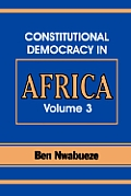 Constitutional Democracy in Africa. Vol. 3. the Pillars Supporting Constitutional Democracy