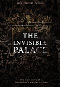 Invisible Palace The True Story of a Journalists Murder in Java