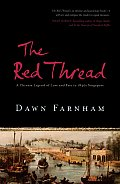 Red Thread A Chinese Tale of Love & Fate in 1830s Singapore