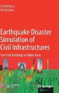 Earthquake Disaster Simulation of Civil Infrastructures: From Tall Buildings to Urban Areas