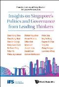 Insights on Singapore's Politics and Governance from Leading Thinkers: From the Institute of Policy Studies' Singapore Perspectives